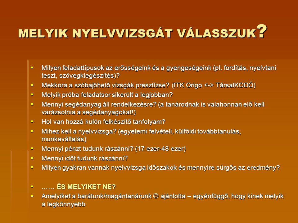 ORIGO/ITK – RIGÓ UTCA ANGOL, NÉMET, FRANCIA, SPANYOL, OLASZ SZÓBELI, ÍRÁSBELI, KOMPLEX - AKKREDITÁLT, KÉTNYELVŰ www.itk.hu www.itk.hu  ELŐNYEI:  - kiszámítható, begyakorolható tesztfeladatok – ugyanazok 30 éve.
