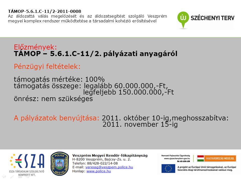 Előzmények: TÁMOP – 5.6.1.C-11/2.