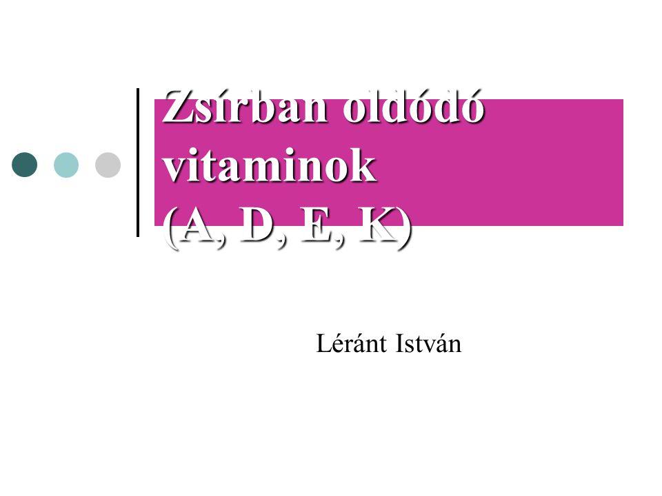 Zsírban oldódó vitaminok (A, D, E, K) Léránt István