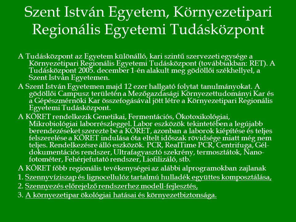 Szent István Egyetem, Környezetipari Regionális Egyetemi Tudásközpont A Tudásközpont az Egyetem különálló, kari szintű szervezeti egysége a Környezetipari Regionális Egyetemi Tudásközpont (továbbiakban: RET).
