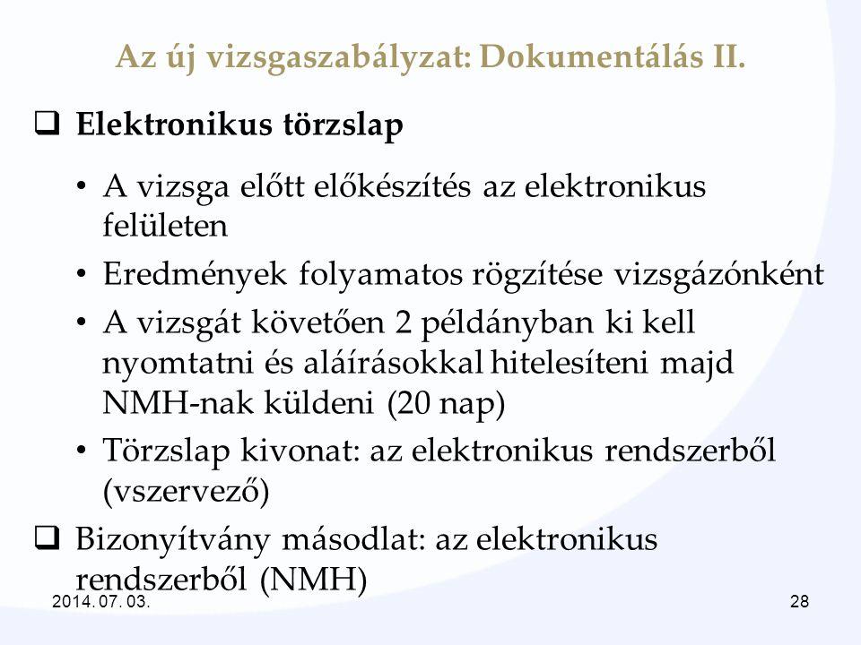 Az új vizsgaszabályzat: Dokumentálás II.  Elektronikus törzslap • A vizsga előtt előkészítés az elektronikus felületen • Eredmények folyamatos rögzít