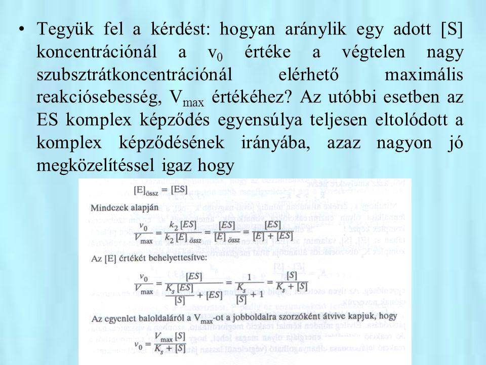 Ez egy speciális eset, amikor a K M Michaelis-féle állandó számértékileg megegyezik az ES komplex disszociációs állandójával.