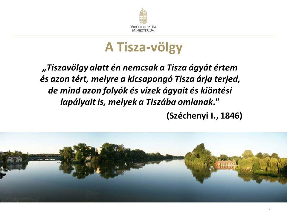 """A Tisza-völgy """"Tiszavölgy alatt én nemcsak a Tisza ágyát értem és azon tért, melyre a kicsapongó Tisza árja terjed, de mind azon folyók és vizek ágyait és kiöntési lapályait is, melyek a Tiszába omlanak. (Széchenyi I., 1846) 8"""