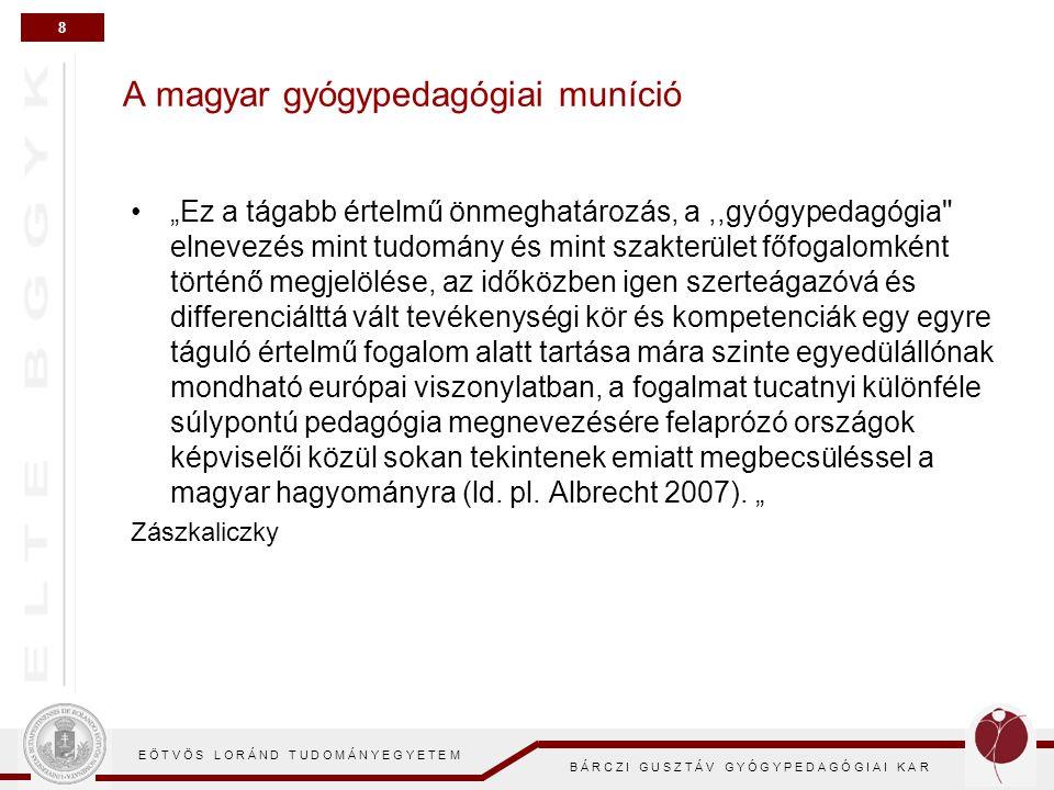 8 E Ö T V Ö S L O R Á N D T U D O M Á N Y E G Y E T E M B Á R C Z I G U S Z T Á V G Y Ó G Y P E D A G Ó G I A I K A R A magyar gyógypedagógiai muníció