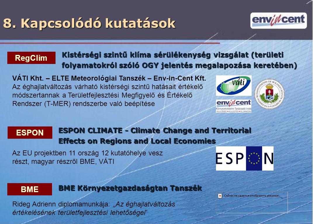 8. Kapcsolódó kutatások ESPON CLIMATE - Climate Change and Territorial Effects on Regions and Local Economies Kistérségi szintű klíma sérülékenység vi