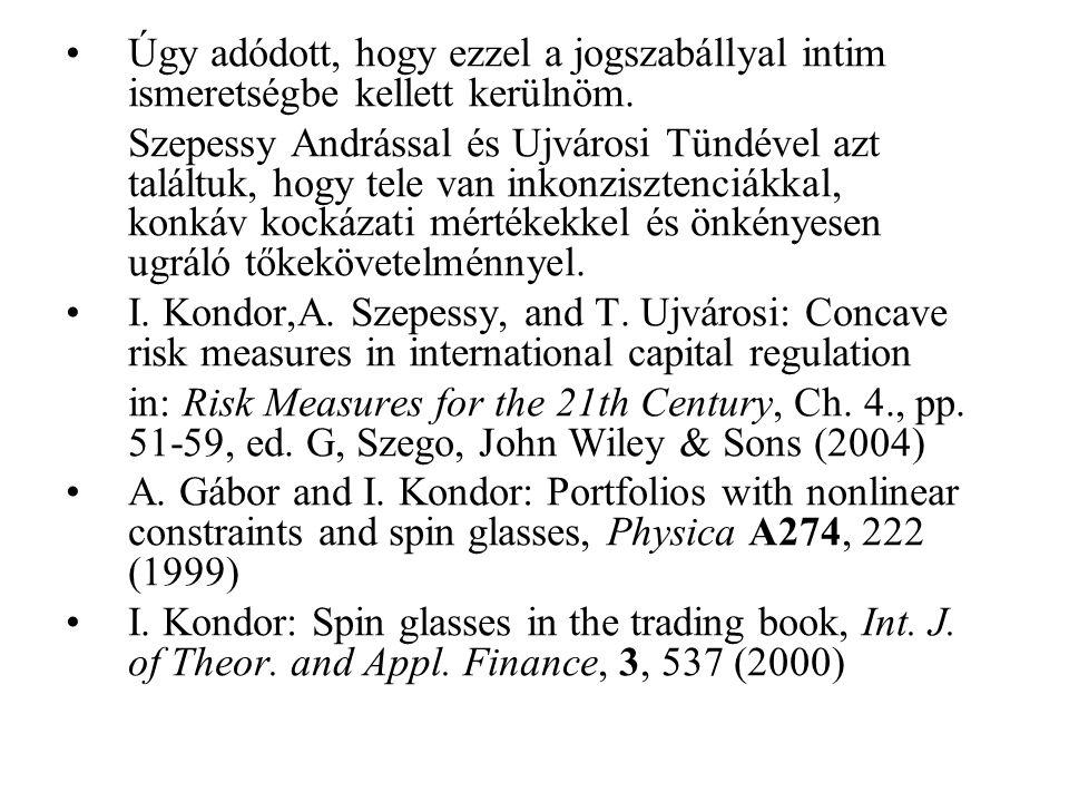 •Úgy adódott, hogy ezzel a jogszabállyal intim ismeretségbe kellett kerülnöm. Szepessy Andrással és Ujvárosi Tündével azt találtuk, hogy tele van inko