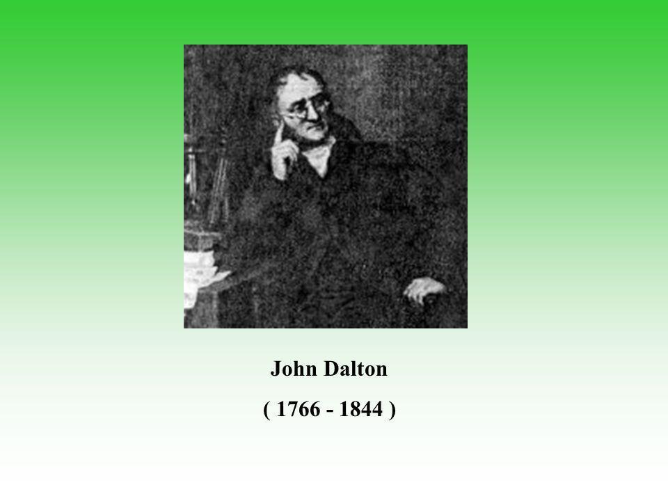 John Dalton ( 1766 - 1844 )