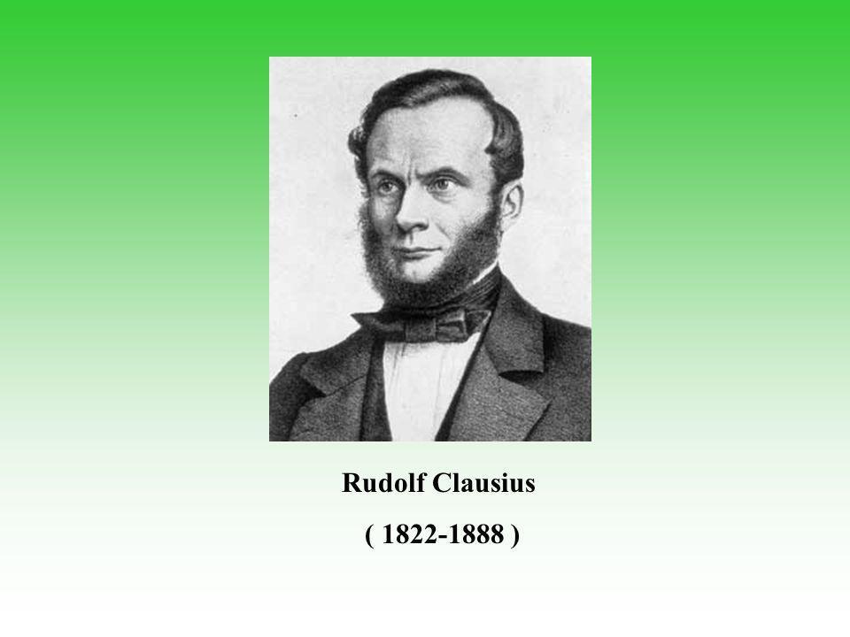 Rudolf Clausius ( 1822-1888 )