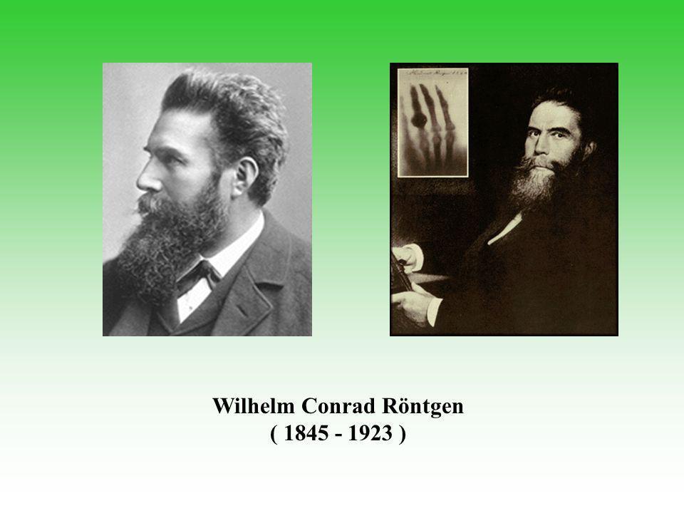 Wilhelm Conrad Röntgen ( 1845 - 1923 )