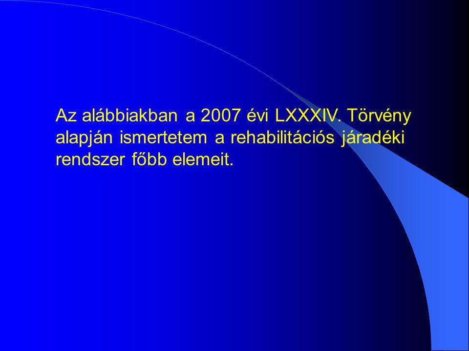 Az alábbiakban a 2007 évi LXXXIV.