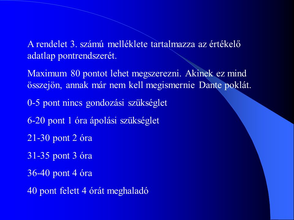 A rendelet 3. számú melléklete tartalmazza az értékelő adatlap pontrendszerét.