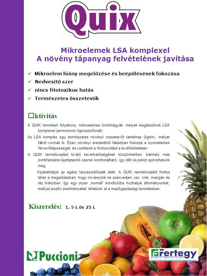  Mikroelem hiány megelőzése és beépülésének fokozása  Nedvesítő szer  nincs fitotoxikus hatás  Természetes összetevők Mikroelemek LSA komplexel A