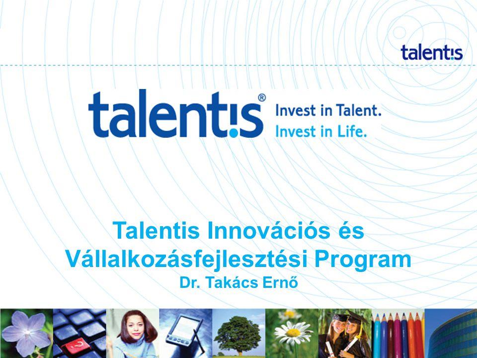 1 Talentis Innovációs és Vállalkozásfejlesztési Program Dr. Takács Ernő