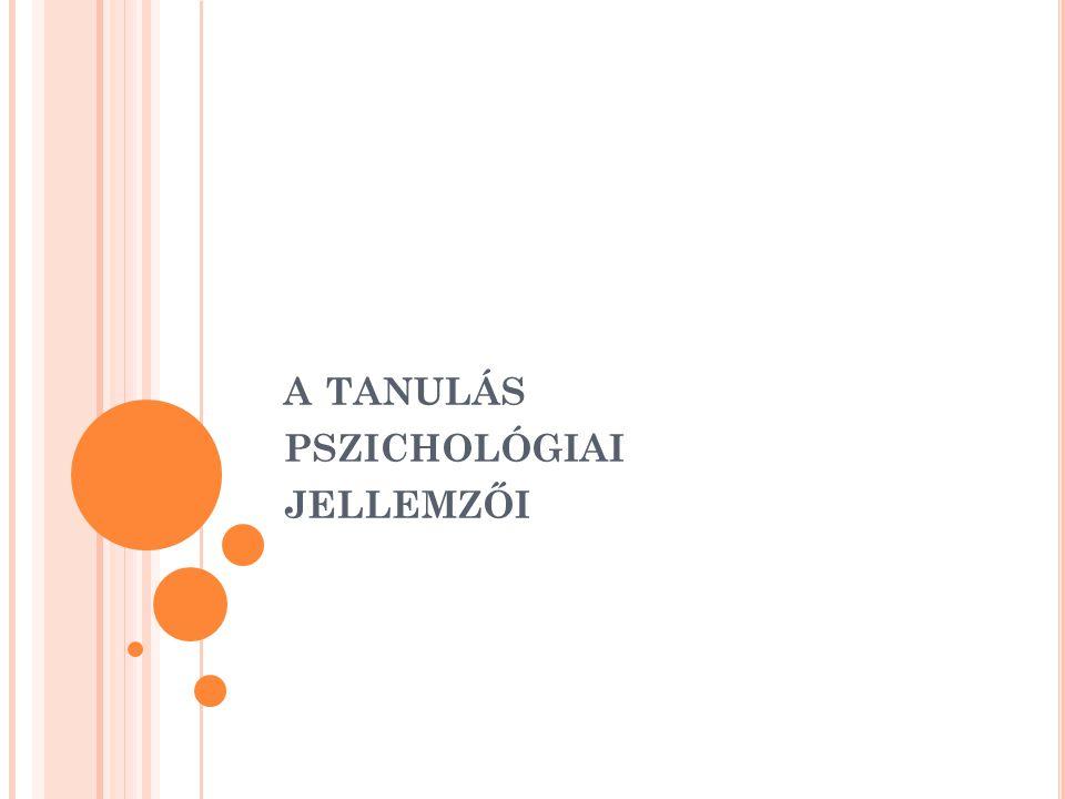A TANULÁS PSZICHOLÓGIAI JELLEMZŐI
