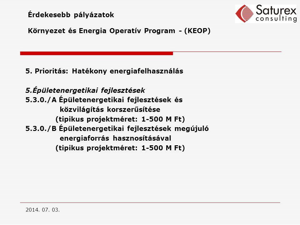 2014.07. 03. Érdekesebb pályázatok Környezet és Energia Operatív Program - (KEOP) 5.