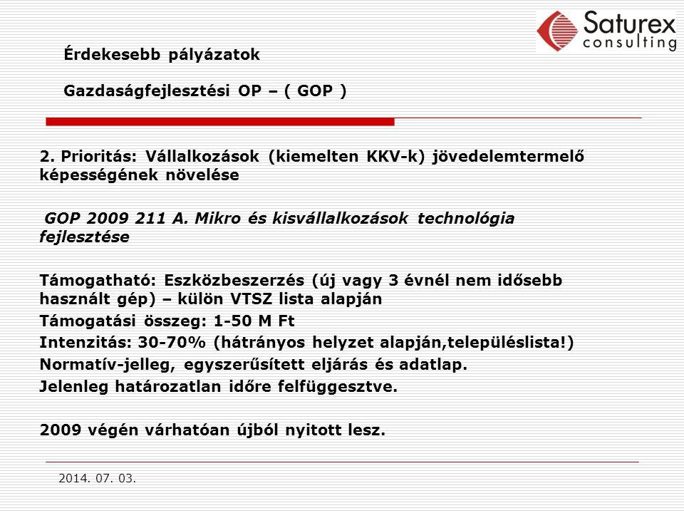 2014.07. 03. Érdekesebb pályázatok Gazdaságfejlesztési OP – ( GOP ) 2.