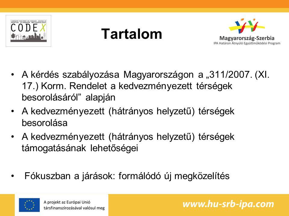 """Tartalom •A kérdés szabályozása Magyarországon a """"311/2007."""
