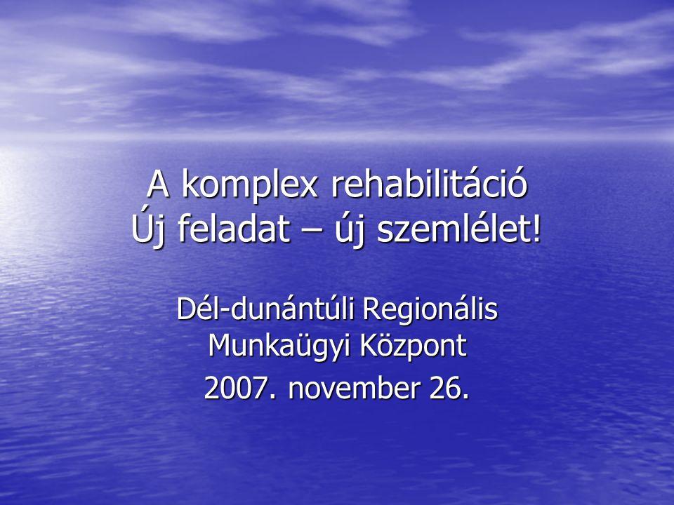 A komplex rehabilitáció Új feladat – új szemlélet.