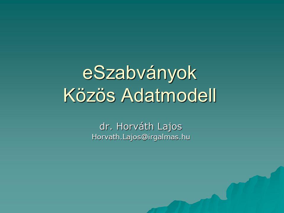 eSzabványok – Közös Adatmodell (2004.10.13.) A kettős modell megvalósítása  Referencia modell –az EHR informatikai szerkezete, az építőelemek és azok kapcsolódásai –viszonylag stabil, szabványosítással jól definiálható (MSZE 22804) –alkalmazott eszközök: UML, XMI, XSD  Archetype (template) modell –a RM építőelemeinek szakmai kontextusa –a klinikai tudással együtt fejlődik, széles orvosi konszenzussal formálódik –a szakmai konszenzust létrejöttét támogató informatikai háttér megteremtése –eszközök: Archetype Description Language(ADL), OWL