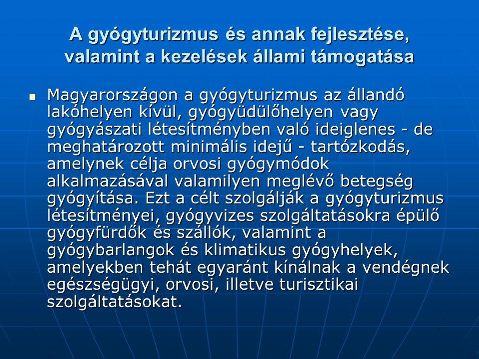 A gyógyturizmus magyarországi színhelyei (ahol a 74/1999.