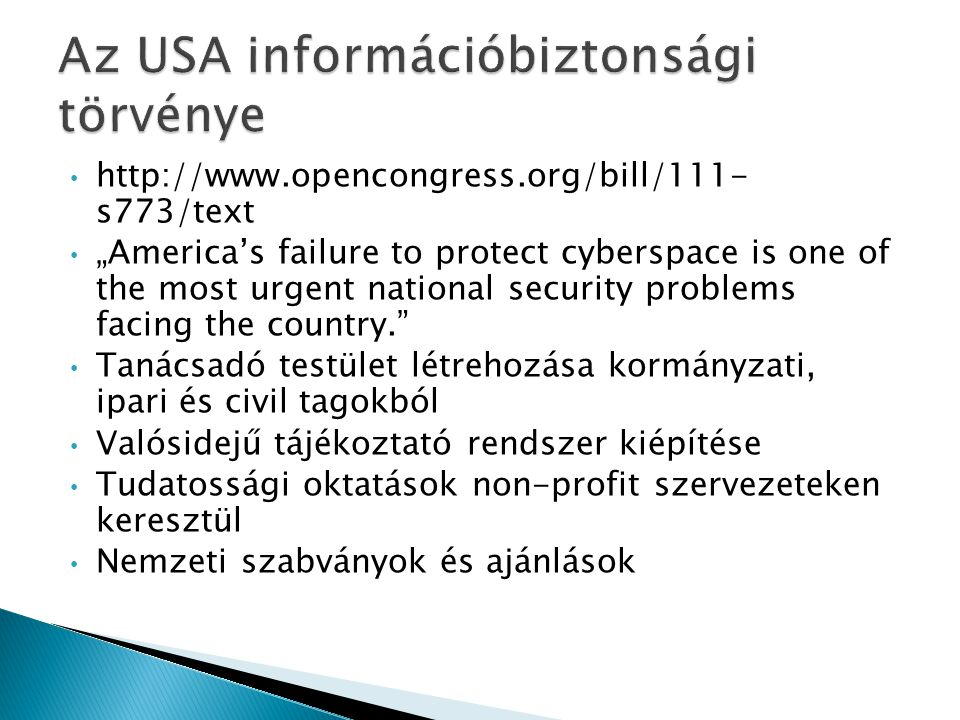 "• http://www.opencongress.org/bill/111- s773/text • ""America's failure to protect cyberspace is one of the most urgent national security problems faci"