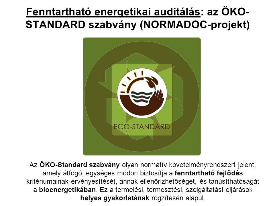 Fenntartható energetikai auditálás: az ÖKO- STANDARD szabvány (NORMADOC-projekt) Az ÖKO-Standard szabvány olyan normatív követelményrendszert jelent,