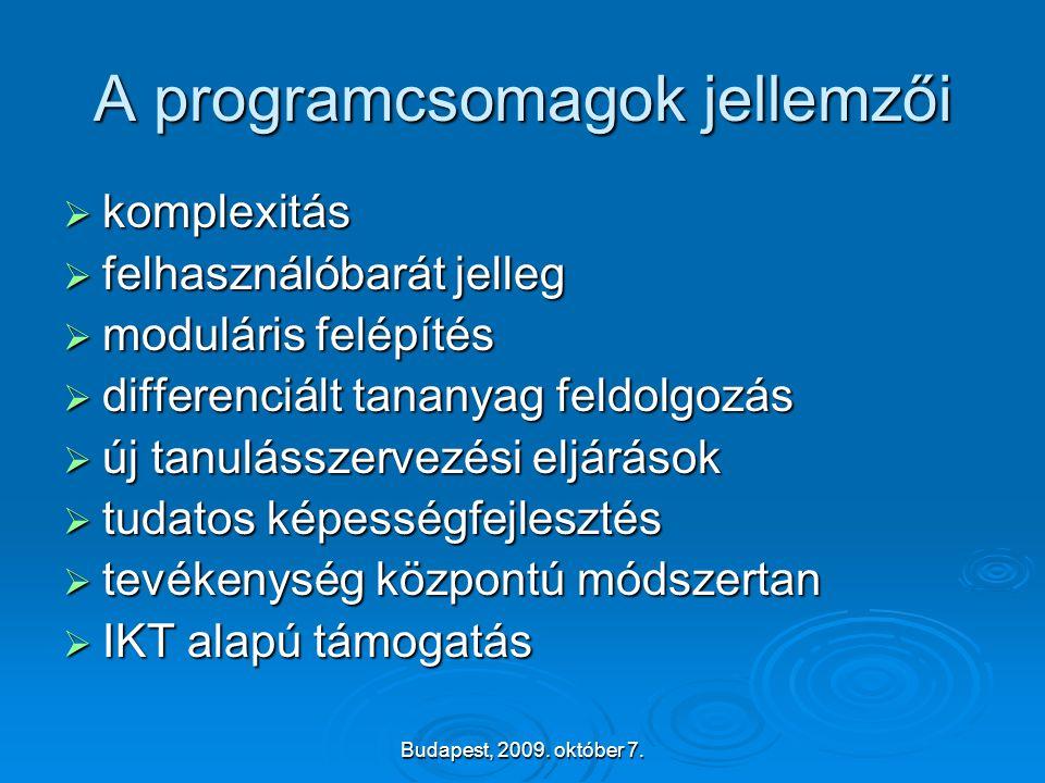 Budapest, 2009. október 7. A programcsomagok jellemzői  komplexitás  felhasználóbarát jelleg  moduláris felépítés  differenciált tananyag feldolgo