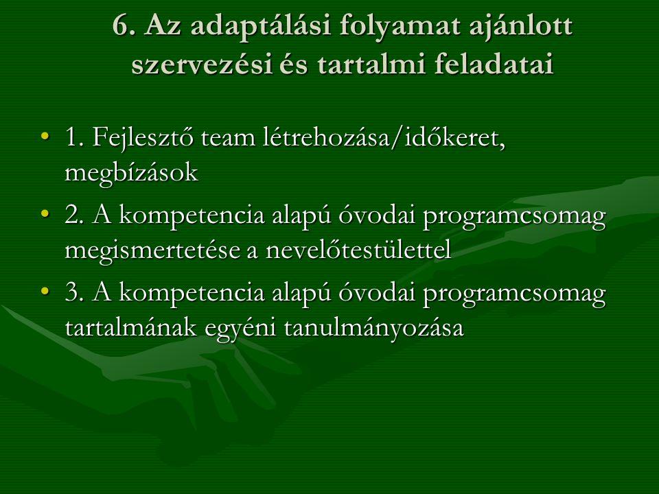 6.Az adaptálási folyamat ajánlott szervezési és tartalmi feladatai •1.