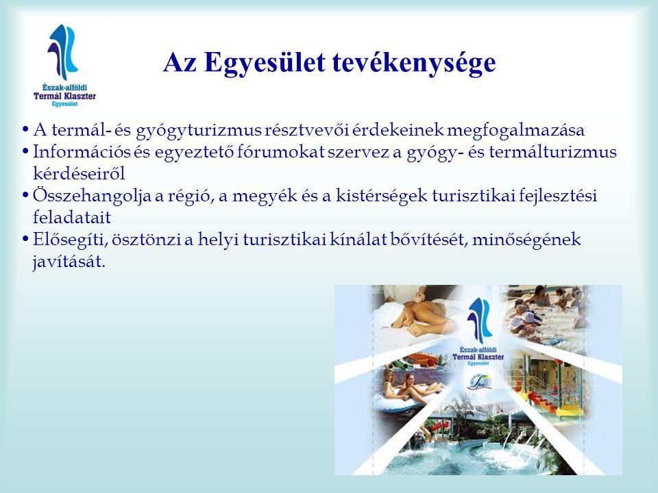 Az Egyesület tevékenysége •A termál- és gyógyturizmus résztvevői érdekeinek megfogalmazása •Információs és egyeztető fórumokat szervez a gyógy- és ter