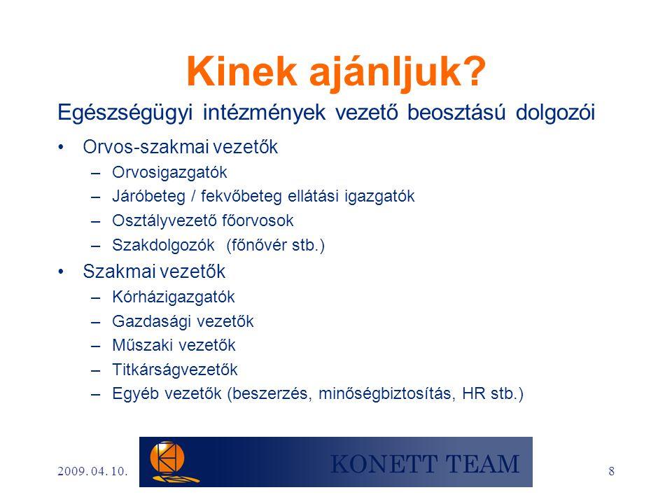 19 Köszönöm a figyelmet.Elérhetőségünk KONETT Tanácsadó és Szolgáltató Kft.