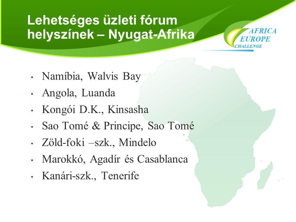 Lehetséges üzleti fórum helyszínek – Nyugat-Afrika • Namíbia, Walvis Bay • Angola, Luanda • Kongói D.K., Kinsasha • Sao Tomé & Principe, Sao Tomé • Zö