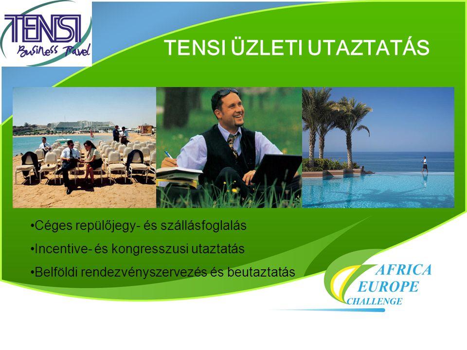 TENSI ÜZLETI UTAZTATÁS •Céges repülőjegy- és szállásfoglalás •Incentive- és kongresszusi utaztatás •Belföldi rendezvényszervezés és beutaztatás