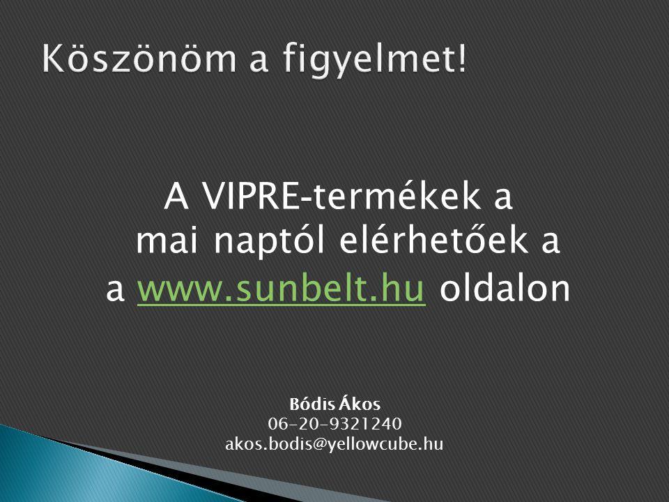 A VIPRE - termékek a mai naptól elérhetőek a a www.sunbelt.hu oldalonwww.sunbelt.hu Bódis Ákos 06-20-9321240 akos.bodis@yellowcube.hu