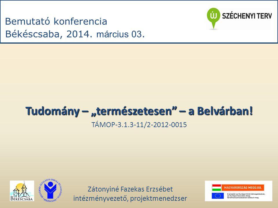 Bemutató konferencia Békéscsaba, 2014. március 03.