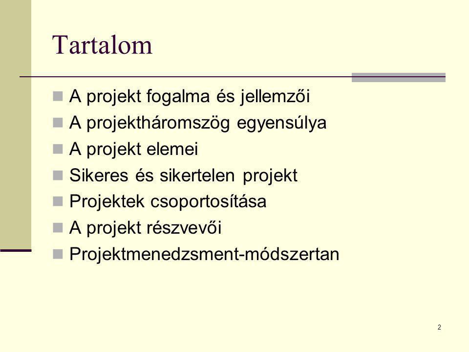 2 Tartalom  A projekt fogalma és jellemzői  A projektháromszög egyensúlya  A projekt elemei  Sikeres és sikertelen projekt  Projektek csoportosít