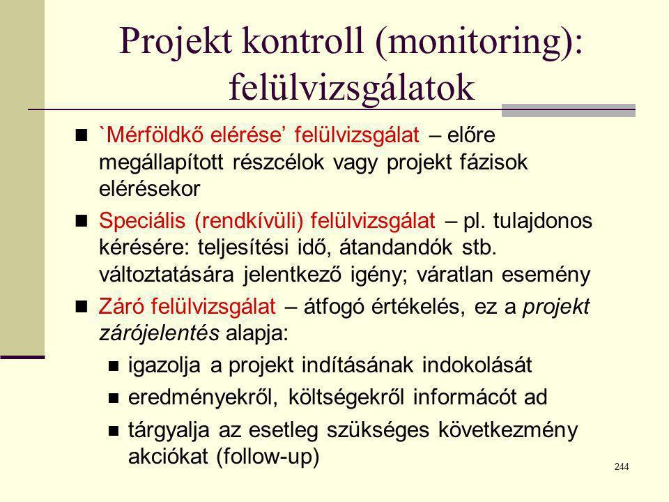 244 Projekt kontroll (monitoring): felülvizsgálatok  `Mérföldkő elérése' felülvizsgálat – előre megállapított részcélok vagy projekt fázisok elérések