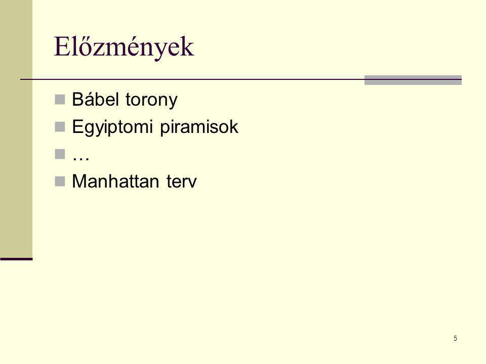 5 Előzmények  Bábel torony  Egyiptomi piramisok  …  Manhattan terv