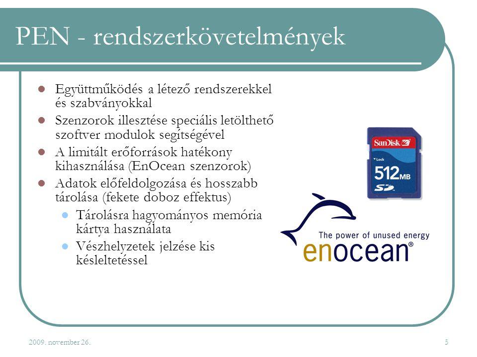 2009. november 26.5 PEN - rendszerkövetelmények  Együttműködés a létező rendszerekkel és szabványokkal  Szenzorok illesztése speciális letölthető sz