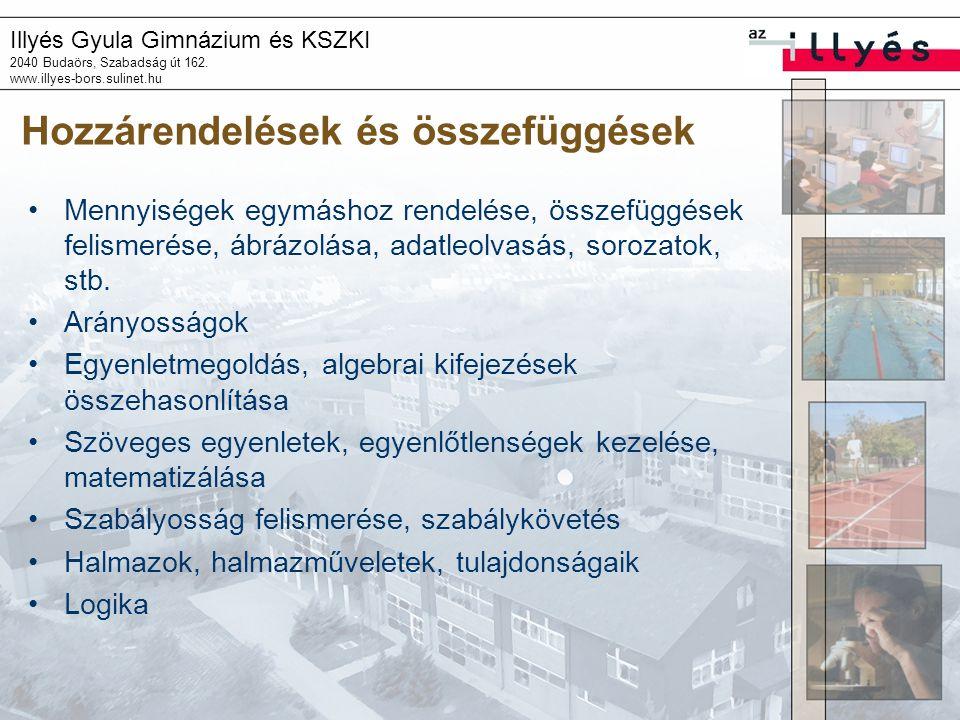 Illyés Gyula Gimnázium és KSZKI 2040 Budaörs, Szabadság út 162. www.illyes-bors.sulinet.hu Hozzárendelések és összefüggések •Mennyiségek egymáshoz ren