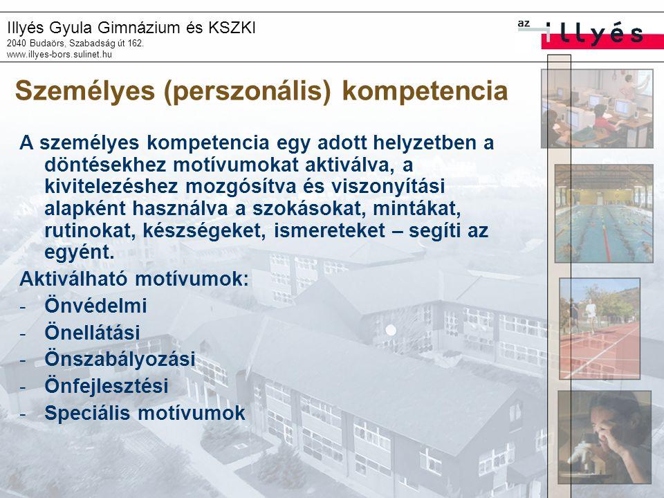 Illyés Gyula Gimnázium és KSZKI 2040 Budaörs, Szabadság út 162. www.illyes-bors.sulinet.hu Személyes (perszonális) kompetencia A személyes kompetencia