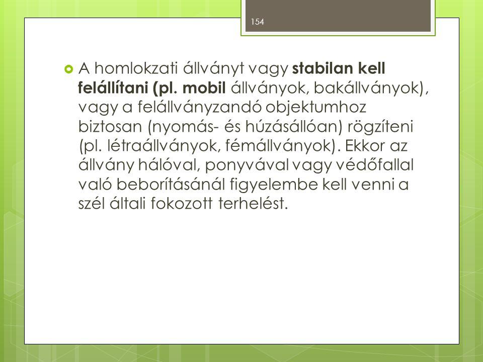  A homlokzati állványt vagy stabilan kell felállítani (pl.