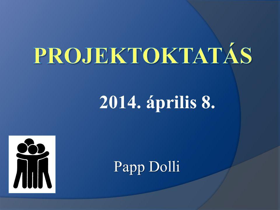 2014. április 8. Papp Dolli
