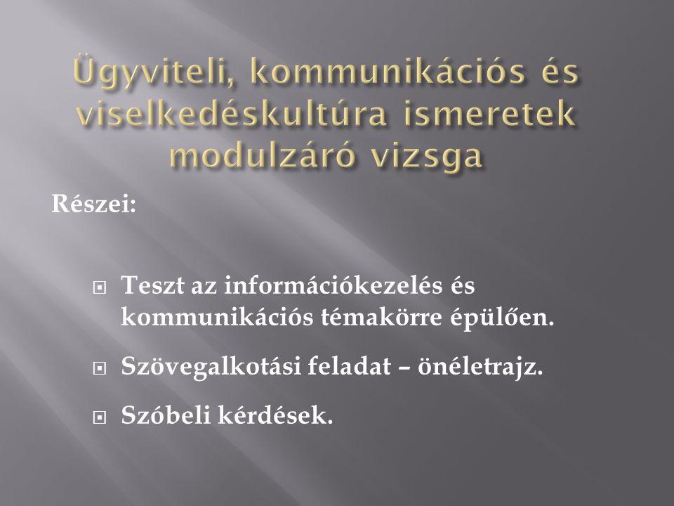Részei:  Teszt az információkezelés és kommunikációs témakörre épülően.