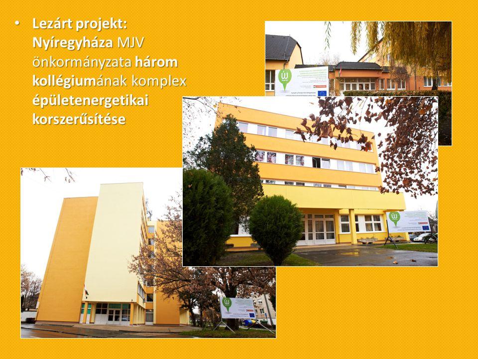 • Lezárt projekt: Nyíregyháza MJV önkormányzata három kollégiumának komplex épületenergetikai korszerűsítése