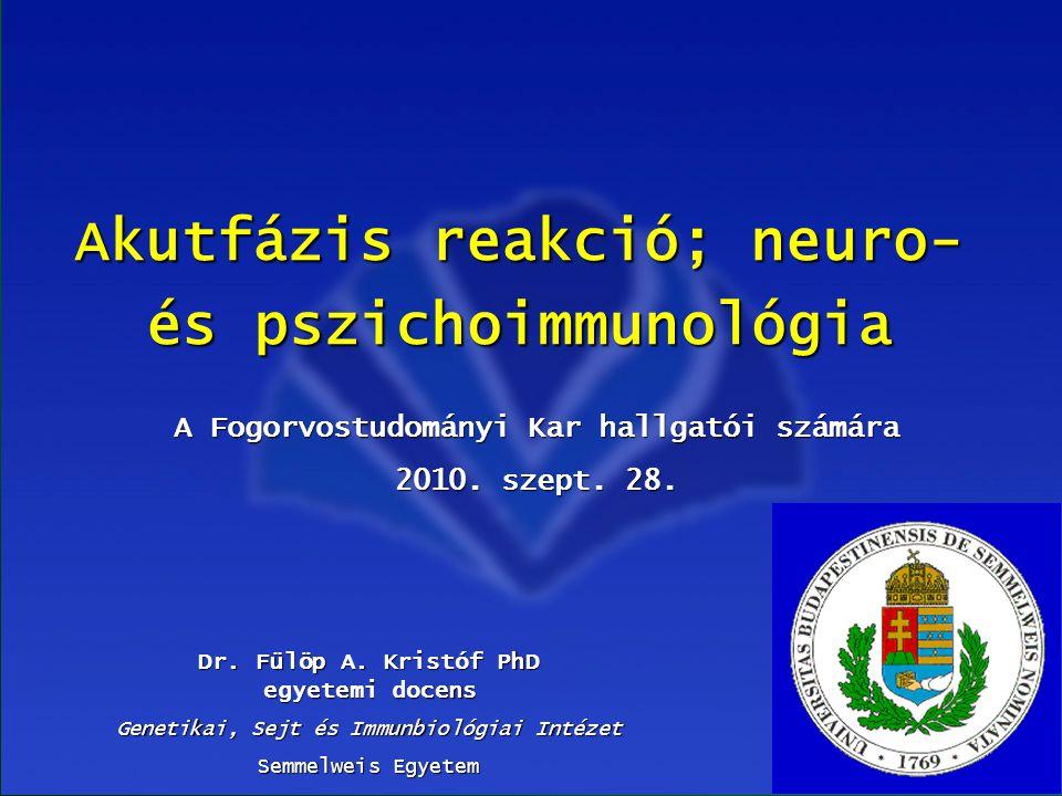 ©Fülöp AK 201032 Génexpressziós változások a hepatocitákban: Akutfázis plazmaproteinek (APP) •Pozítív  –1,5-2x •cöruloplazmin, B- faktor, C3 –2-4x •haptoglobin, fibrinogén, AAT –6-8x •C1-inh.