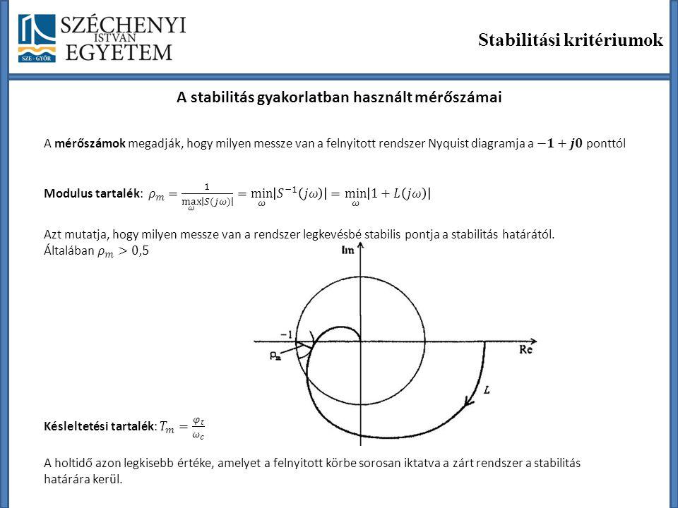 Stabilitási kritériumok A stabilitás gyakorlatban használt mérőszámai