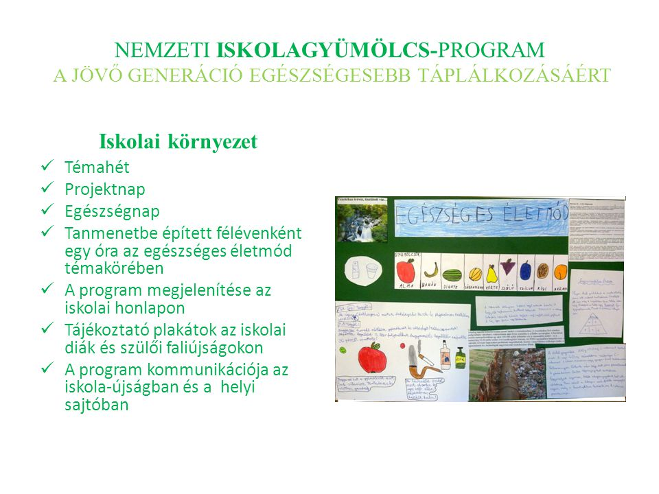 NEMZETI ISKOLAGYÜMÖLCS-PROGRAM A JÖVŐ GENERÁCIÓ EGÉSZSÉGESEBB TÁPLÁLKOZÁSÁÉRT Nemzeti Iskolagyümölcs-Program a KLIK által fenntartott iskolákban – III.