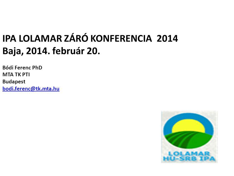 IPA LOLAMAR ZÁRÓ KONFERENCIA 2014 Baja, 2014. február 20.