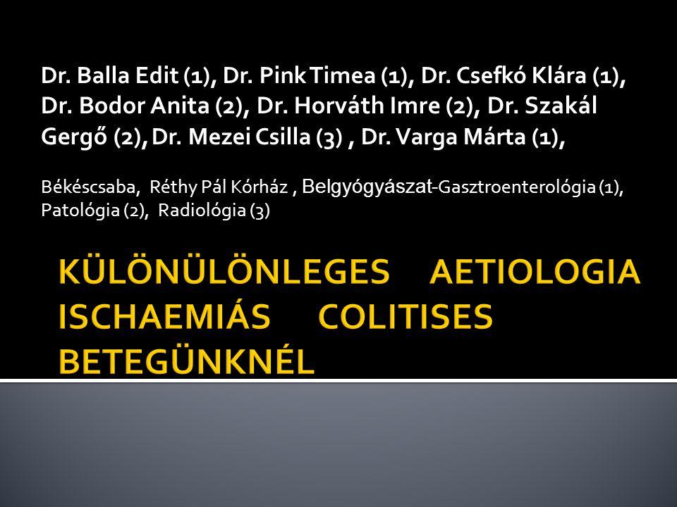 Dr. Balla Edit (1), Dr. Pink Timea (1), Dr. Csefkó Klára (1), Dr. Bodor Anita (2), Dr. Horváth Imre (2), Dr. Szakál Gergő (2), Dr. Mezei Csilla (3), D