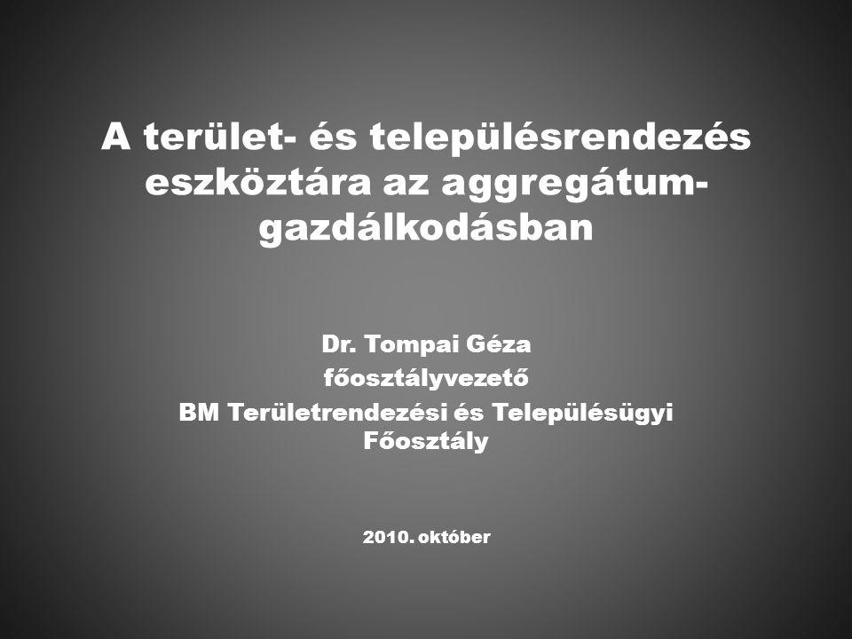 A terület- és településrendezés eszköztára az aggregátum- gazdálkodásban Dr.